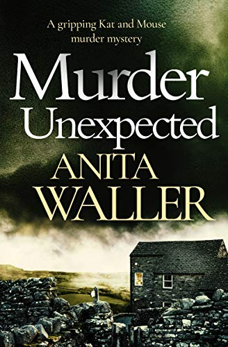 Murder Unexpected: a gripping murder mystery (Kat and Mouse Book 2) by [Waller, Anita]