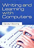 Writing and Learning with Computers, Dowling, Carolyn Wadley, 0864312105