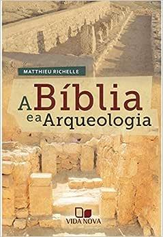Bílbia e a arqueologia, A