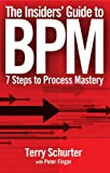The Insiders' Guide to BPM, Terry Schurter and Peter Fingar, 0929652096