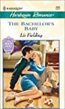 The Bachelor's Baby, Liz Fielding, 0373036663