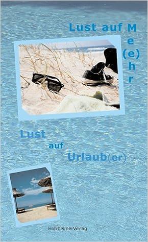 Lust Auf Urlaub Livre En Allemand 9783938297018 Amazon