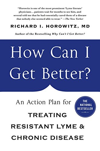 ?: An Action Plan for Treating Resistant Lyme & Chronic Disease ()