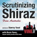 Scrutinizing Shiraz from Australia: Vine Talk Episode 111 | Vine Talk