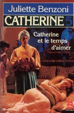 Catherine Et Le Temps D'aimer (Le Livre de Poche, no. 4108)