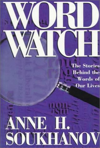 Word Watch: The Stories Behind the Words of Our Lives (Henry Holt Reference - Uk Station Watch Co