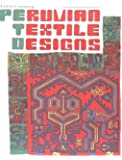 Peruvian Textile Designs (International Design Library)