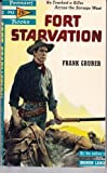 Fort Starvation, Frank Gruber, 0553141805