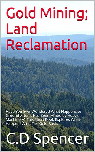 gold-mining-land-reclamation-have-you-ever-wondered-what-happens-to-ground-after-it-has-been-mined-b