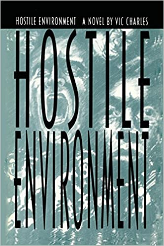 Hostile Environment, A Novel of Prison Life: Vic Charles
