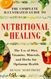 Complete Illustrated Guide to Nutritional Healing, Denise Mortimore, 1862041768