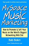 MySpace Music Marketing, Bob Baker, 0971483841
