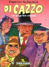 Di Cazzo, tome 1 : Di Cazzo va tous les niquer par Pascal Fioretto