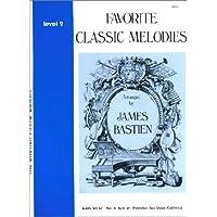 Favorite Classic Melodies Level 2 (The Bastien Piano