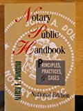 Notary Public Handbook: Principles, Practices & Cases