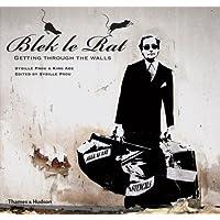 Blek le Rat: Getting Through the Walls (Street Graphics / Street Art)