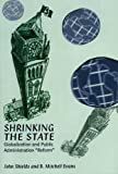 "The Shrinking State: Globalization and Public Administration ""Reform"""