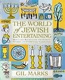 The World of Jewish Entertaining, Gil Marks, 0684847884