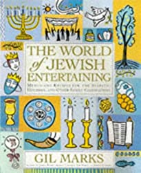 The World of Jewish Entertaining: Menus and Recipes for the Sabbath, Holidays, and Other Family Celebrations