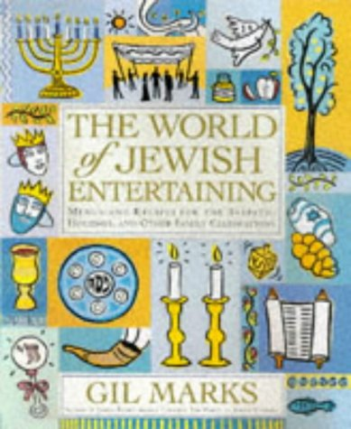 The World of Jewish Entertaining: Menus and Recipes for the Sabbath, Holidays, and Other Family Celebrations (Encyclopedia Of Jewish Food)