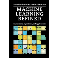 Machine Learning Refined: Foundations, Algorithms, and Applications (English Edition)