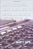 Basic Psychological Measurement, Research Designs, and Statistics without Math, Sapp, Marty, 0398076146