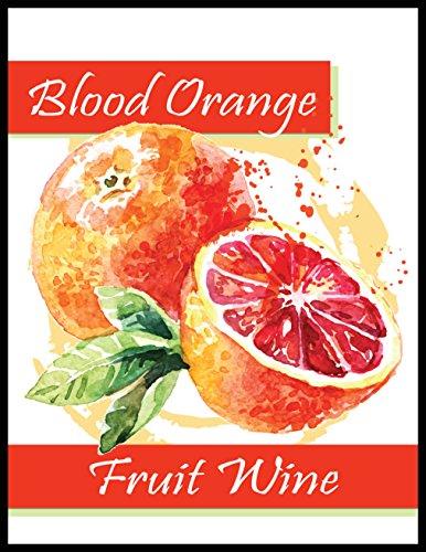 Blood Orange Fruit Wine - Fruit Labels Wine