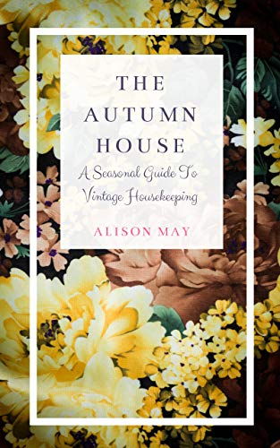The Autumn House (The Seasonal House Series Book 3) by [May, Alison]