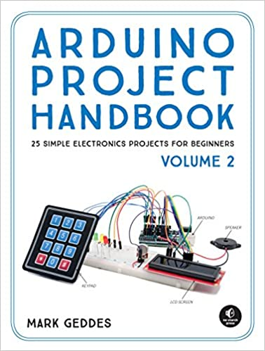 Arduino Project Handbook, Volume 2: 25 Simple Electronics Projects ...