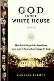 God in the White House, Randall H. Balmer and Randall Balmer, 0060734051