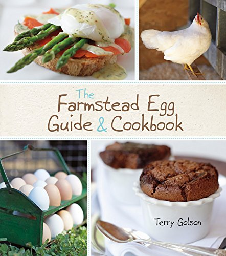 The Farmstead Egg Guide & Cookbook by Terry Golson