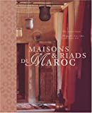 Maisons et riads du Maroc