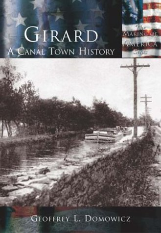 Girard: A Canal Town History  (PA)  (Making of America)