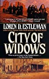 City of Widows, Loren D. Estleman, 0812535383