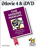 iMovie 4 and iDVD : The Missing Manual, Pogue, David, 0596006934