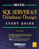 MCSD SQL Server Six point five Database Study Guide, Kevin Hough, 0782122698