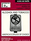 Alcohol and Tobacco : America's Drugs of Choice, Jacquelyn Quiram, 1573020494