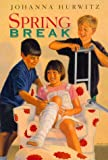 Spring Break, Johanna Hurwitz, 0688166725