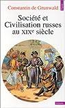 Société et civilisation russes au XIXe siècle par Grunwald