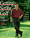 Getting Set for Golf, Carl Lohren and Al Barkow, 0670855626