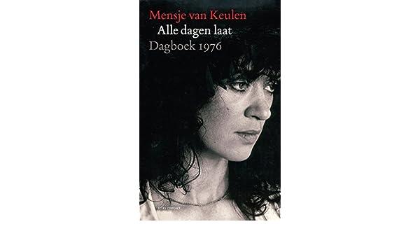 Alle Dagen Laat Dutch Edition Kindle Edition By Mensje