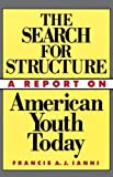 img - for The Search For Structure: A Report on American Youth Today book / textbook / text book