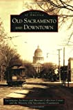 Search : Old Sacramento and Downtown (Images of America: California)