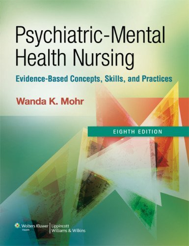 Download By Wanda Mohr - Psychiatric Mental Health Nursing: Evidence-Based Concepts, Skills, and Practices (8th Revised edition) (9.1.2012) pdf