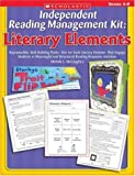 Independent Reading Management Kit: Literary Elements: Reproducible, Skill-Building Packs—One for Each Literary Element—That Engage Students in Meaningful and Structured Reading Response Activities