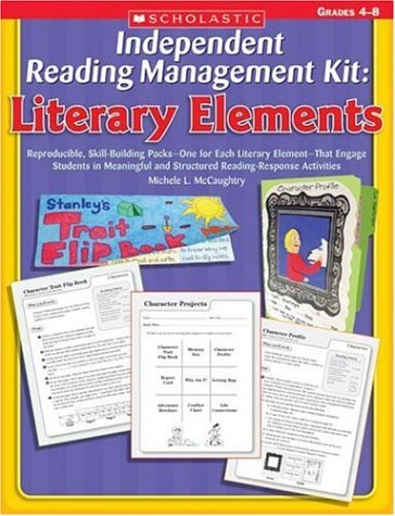 Independent Reading Activities (Independent Reading Management Kit: Literary Elements: Reproducible, Skill-Building Packs—One for Each Literary Element—That Engage Students in Meaningful and Structured Reading Response Activities)