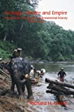 Ecology, Climate and Empire : Studies in Colonial Environmental History, Grove, Richard H., 1874267197