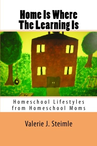 Home Is Where The Learning Is: Homeschool Lifestyles