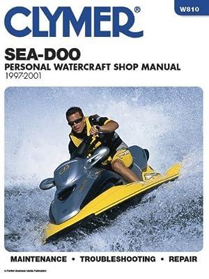 Sea-Doo Water Vehicles Shop Manual: 1997-2001 (Clymer Personal Watercraft) Paperback May 24, 2000