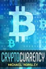 CRYPTOCURRENCY: The Complete Basics Guide For Beginners: Bitcoin, Ethereum, Litecoin and Altcoins, Trading and Investing, Mining, Secure and Storing, ICO and Future of Blockchain and Сryptocurrencies